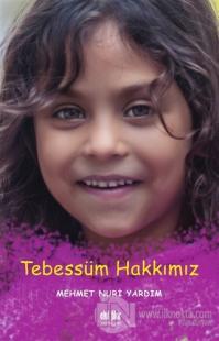 Tebessüm Hakkımız Mehmet Nuri Yardım