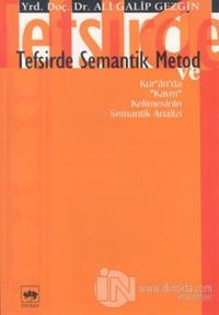"""Tefsirde Semantik Metod Kur'ân'da """"Kavm"""" Kelimesinin Semantik Analizi"""