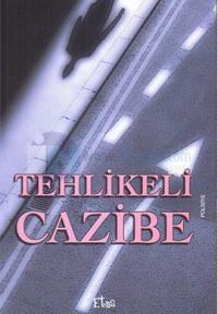 Tehlikeli Cazibe