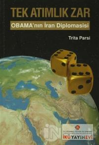 Tek Atımlık Zar : Obama'nın İran Diplomasisi