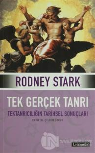 Tek Gerçek Tanrı %15 indirimli Rodney Stark