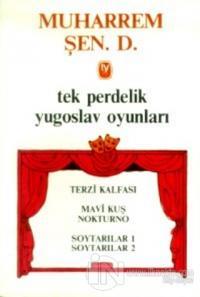 Tek Perdelik Yugoslav Oyunları Terzi Kalfası / Mavi Kuş Nokturno / Soytarılar 1 / Soytarılar 2