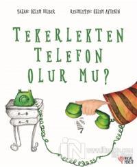 Tekerlekten Telefon Olur mu?