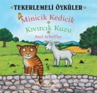 Tekerlemeli Öyküler : Minicik Kedicik - Kıvırcık Kuzu