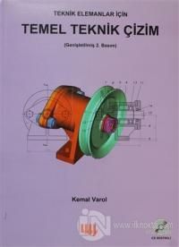 Teknik Elemanlar İçin Temel Teknik Çizim Kemal Varol