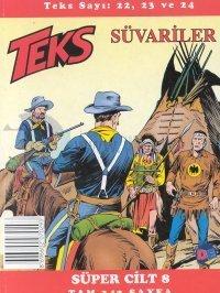 Teks Süvariler / Sınırın Ötesi / Dorado Çiftliği Süper Cilt: 8 Teks Sayı: 22, 23 ve 24