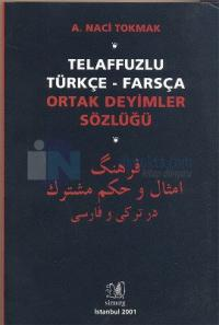 Telaffuzlu Türkçe - Farsça Ortak Deyimler Sözlüğü