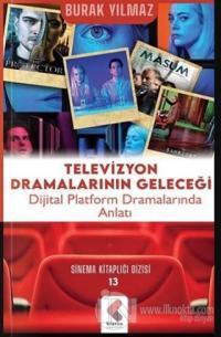 Televizyon Dramalarının Geleceği