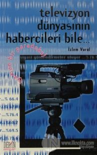 Televizyon Dünyasının Habercileri Bile... %15 indirimli İzlem Vural