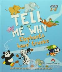 Tell Me Why - Elephants Have Trunks