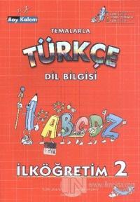 Temalarla Türkçe Dil Bilgisi İlköğretim 2