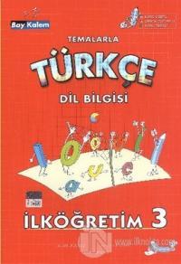 Temalarla Türkçe Dil Bilgisi İlköğretim 3