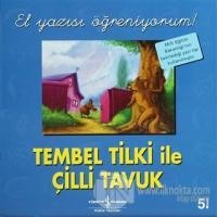 Tembel Tilki ile Çilli Tavuk - El Yazısı Öğreniyorum