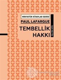 Tembellik Hakkı - Minyatür Kitaplar Serisi (Ciltli)