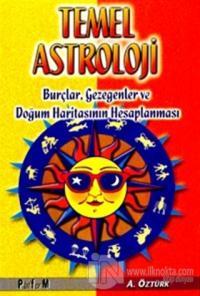 Temel Astroloji Burçlar, Gezegenler ve Doğum Haritasının Hesaplanması