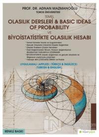 Temel Olasılık Dersleri - Basic Ideas of Probability ve Biyoistatistikte Olasılık Hesabı (Uygulamalı Türkçe - İngilizce)