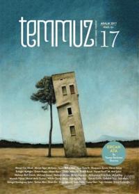 Temmuz Aylık Edebiyat, Sanat ve Fikriyat Dergisi Aralık 2017 Sayı: 17