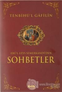 Tenbihü'l Gafilin - Ebu'l-Leys Semerkandi'den Sohbetler