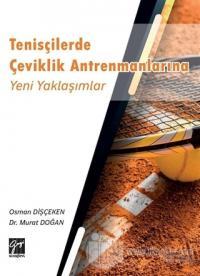 Tenisçilerde Çeviklik Antrenmanlarına Yeni Yaklaşımlar Osman Dişçeken