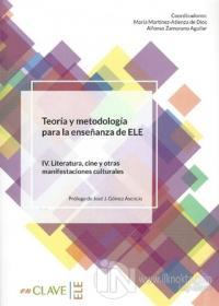 Teoraa Y Metodologia Para La Ensenanza Del Ele / 4. Literatura, Cine Y Otras Manifestaciones Culturales
