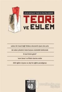 Teori ve Eylem Dergisi Sayı: 40 Mart 2020
