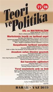 Teori ve Politika Dergisi Sayı: 77 - 78 Bahar - Yaz 2019