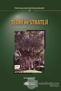 Teori ve Strateji - Türk Halk Kültürü İncelemeleri 2