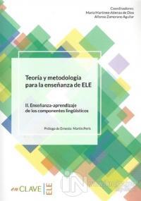 Teoria Y Metodologia Para La Ensenanza Del Ele / 2. Ensenanza-Aprendizaje De Los Componentes Lingüisticos