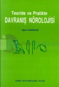 Teoride ve Pratikte Davranış Nörolojisi