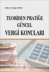 Teoriden Pratiğe Güncel Vergi Konuları Kolektif