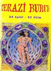 Terazi Burcu24 Eylül - 23 EkimBurçların Genel Özellikleri ve Birbirleriyle Olan Cinsel ve Duygus