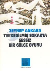 Terkedilmiş Sokakta Sessiz Bir Gölge Oyunu Zeynep Ankara
