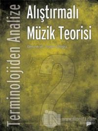 Terminolojiden Analize Alıştırmalı Müzik Teorisi 2