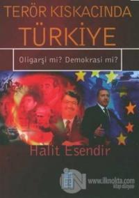 Terör Kıskacında Türkiye Oligarşi mi? Demokrasi mi?