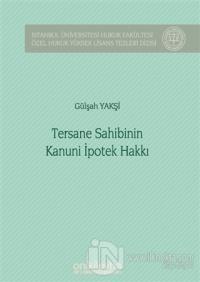 Tersane Sahibinin Kanuni İpotek Hakkı (Ciltli)