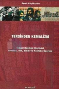 Tersinden Kemalizmİsmail Beşikçi EleştirisiAlevilik, Din, Ulus, Bilim ve Politika Üzerine