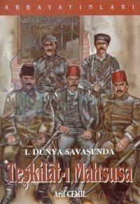 Teşkilat-ı Mahsusa Osmanlı Hükümeti ve Araplar 1911-1918