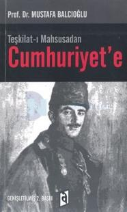 Teşkilat-ı Mahsusadan Cumhuriyete Mustafa Balcıoğlu