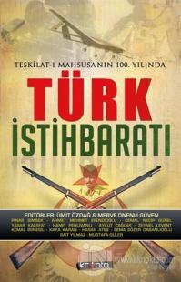 Teşkilat-ı Mahsusa'nın 100. Yılında Türk İstihbaratı