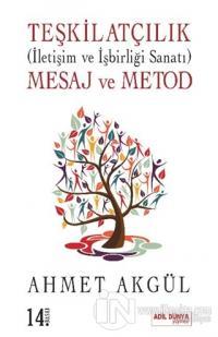 Teşkilatçılık (İletişim ve İşbirliği Sanatı) Mesaj ve Metod