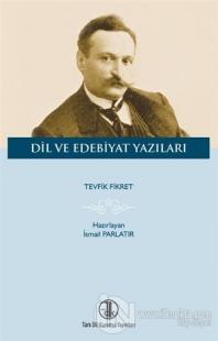Tevfik Fikret Dil ve Edebiyat Yazıları