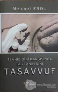 Tevhid Dini Karşısında Şeytanın Dini Tasavvuf %20 indirimli Mehmet Ero