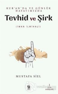 Tevhid ve Şirk - Kur'an'da ve Günlük Hayatımızda