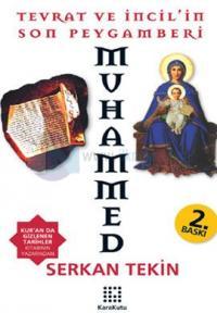 Tevrat ve İncil''in Son Peygamberi Muhammed