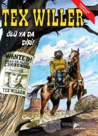 Tex Willer No 1: Ölü Ya Da Diri! - Red Bill'in Çetesi