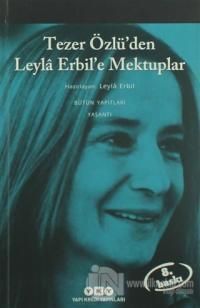 Tezer Özlü'den Leyla Erbil'e Mektuplar - Bütün Eserleri - 5