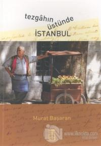 Tezgahın Üstünde İstanbul %22 indirimli Murat Başaran
