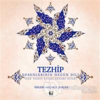 Tezhip - Desenlerin Özgün Dili