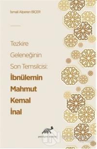 Tezkire Geleneğinin Son Temsilcisi: İbnülemin Mahmut Kemal İnal
