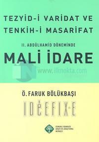 Tezyid-i Varidat ve Tenkih-i Masrifat - 2.Abdülhamid Döneminde Mali İdare
